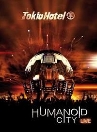 Tokio Hotel : Humanoid city live