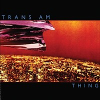 Trans Am: Thing