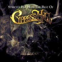 Cypress Hill: Strictly Hip Hop: The Best Of