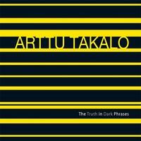 Takalo, Arttu: The truth in dark phrases