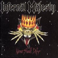 Infernäl Mäjesty: None shall defy