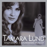 Lund, Tamara: Sinun omasi - kauneimmat muistot