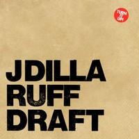 Jay Dee: Ruff Draft