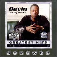 Devin The Dude: Greatest Hits: Chopped and Screwed