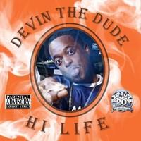 Devin The Dude: Hi Life