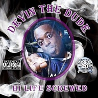 Devin The Dude: Hi Life: Chopped and Screwed