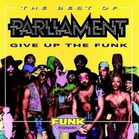 Parliament: Best Of Parliament:Give Up The Funk