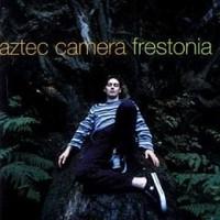 Aztec Camera: Frestonia