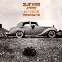 Delaney & Bonnie: On tour with Eric Clapton