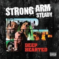 Strong Arm Steady: Deep Hearted