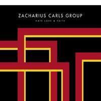 Zacharius Carls Group : Hate Love & Faith