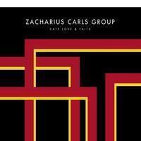 Zacharius Carls Group: Hate Love & Faith