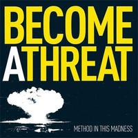 Become a Threat: Method In This Madness