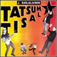Karjalainen, J.: Tatsum tisal