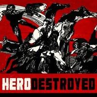 Hero Destroyed: Hero Destroyed