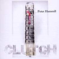 Hammill, Peter: Clutch