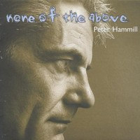Hammill, Peter: None of the Above
