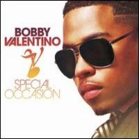 Valentino, Bobby: Special occasion