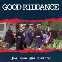 Good Riddance: For god & country