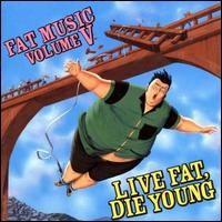 V/A: Vol. 5 - Live Fat Die Young
