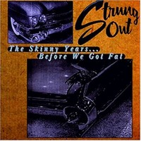 Strung Out: Skinny Years... Before We Got Fat