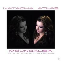 Atlas, Natacha: Mounqaliba - In a state of reversal