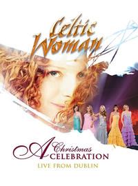 Celtic Woman: Christmas Celebration - Live from Dublin