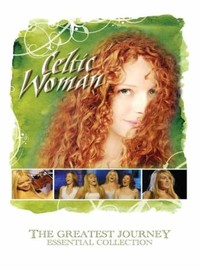 Celtic Woman: Greatest Journey - Essential Collection