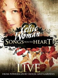 Celtic Woman: Songs From The Heart - From Powerscoure House And Gardens