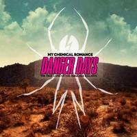 My Chemical Romance: Danger days: the true lives of fabulous killjoys