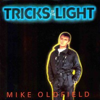 Oldfield, Mike: Tricks Of The Light