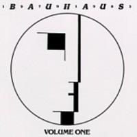 Bauhaus: Volume 1 1979-1983