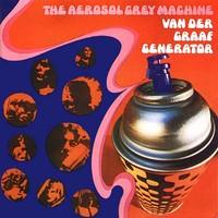 Van Der Graaf Generator: Aerosol grey machine