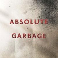 Garbage : Absolute Garbage