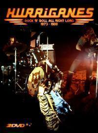 Hurriganes: Rock 'n' Roll All Night Long 1973 - 1988