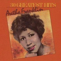 Franklin, Aretha: 30 Greatest Hits