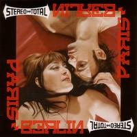 Stereo Total: Paris-Berlin