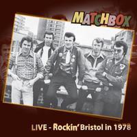 Matchbox: Live - Rockin´ Bristol in 1978