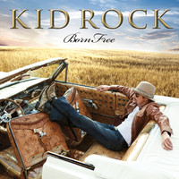 Kid Rock : Born free