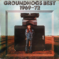 Groundhogs: Groundhogs Best 1969-72