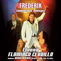 Frederik: Suomidiskon Kuningas Livenä Flamingo Clubilla