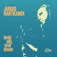 Martikainen, Jarkko : Hyvää Yötä, Hyvät Ihmiset