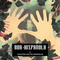 Boa, Phillip & The Voodooclub: Hispanola
