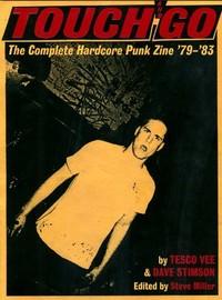 Vee, Tesco: Touch & Go - The complete hardcore punk zine '79 - '83