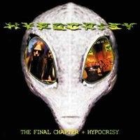 Hypocrisy : Final Chapter + Hypocrisy