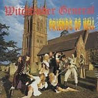 Witchfinder General: Friends Of Hell