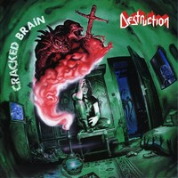 Destruction : Cracked Brain