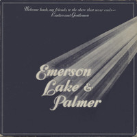 Emerson, Lake & Palmer : Welcome Back My Friends To The Show That Never Ends