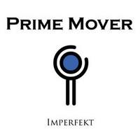 Prime Mover: Imperfekt