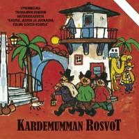 V/A: Kardemumman rosvot - Musiikkia sadusta Kasper, Jesper ja Joonatan: Kolme iloista rosvoa